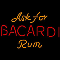 Bacardi Ask For Rum Sign Neon Sign