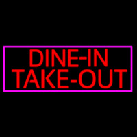 Custom Dine In Take Out Neon Sign
