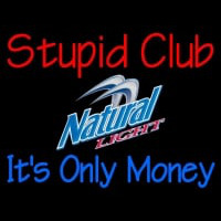 Custom Stupid Club It Natural Light Neon Sign