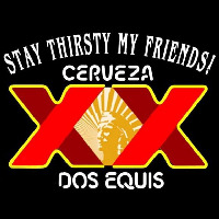 Dos Equis Stay Thirsty Beer Sign Neon Sign