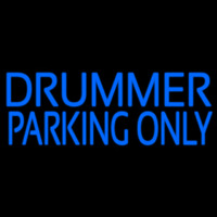 Drummer Parking Only 2 Neon Sign