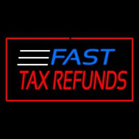 Fast Ta  Refunds Red Neon Sign