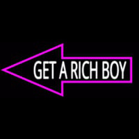 Get A Rich Boy Neon Sign