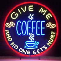 Give Me Coffee And No One Get Hurt Neon Sign