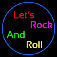 Lets Rock And Roll Neon Sign