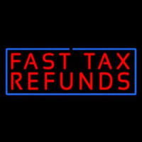 Red Fast Ta  Refunds Blue Border Neon Sign