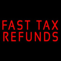 Red Fast Ta  Refunds Neon Sign