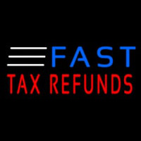 Fast Ta  Refunds Neon Sign